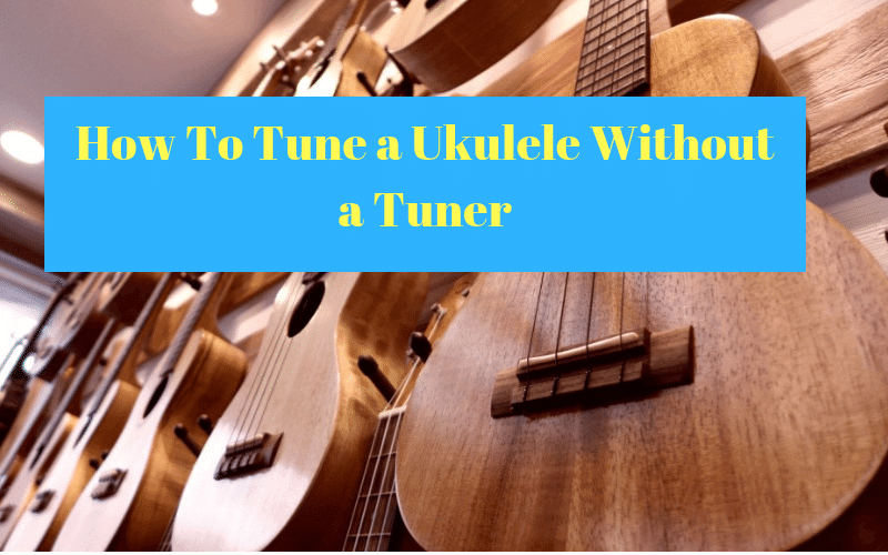 How To Tune a Ukulele Without a Tuner (1)