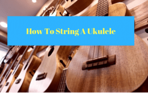 How To String A Ukulele